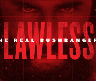 Lawless – The Real Bushrangers
