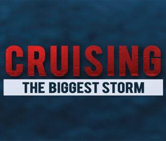 Cruising: The Biggest Storm